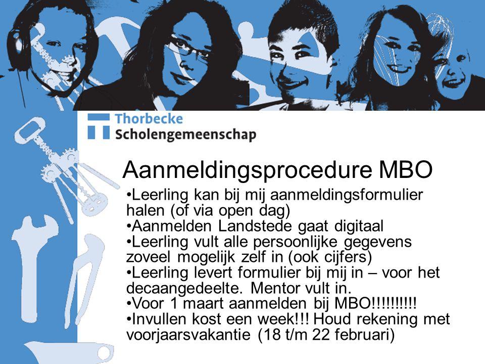 Aanmeldingsprocedure MBO Leerling kan bij mij aanmeldingsformulier halen (of via open dag) Aanmelden Landstede gaat digitaal Leerling vult alle persoo