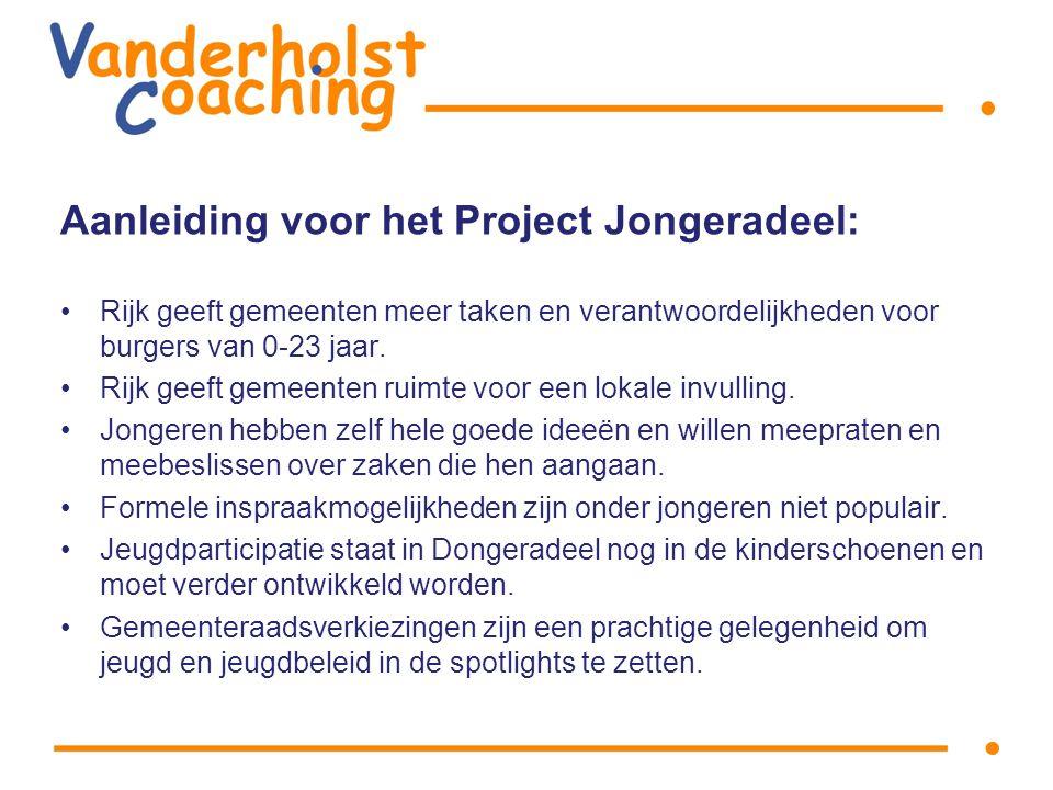 Aanleiding voor het Project Jongeradeel: Rijk geeft gemeenten meer taken en verantwoordelijkheden voor burgers van 0-23 jaar.