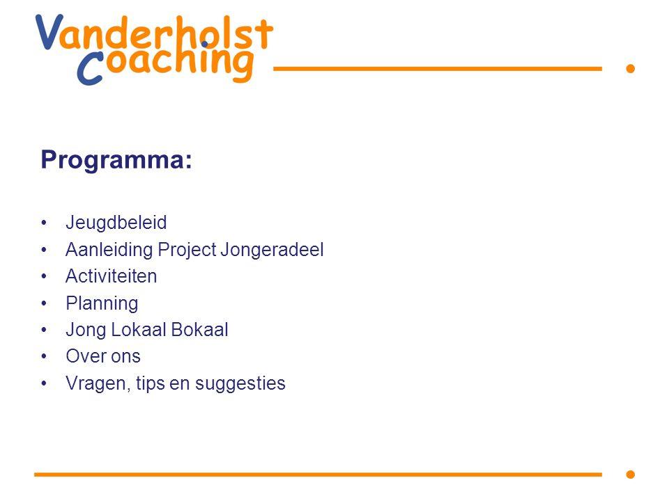 Programma: Jeugdbeleid Aanleiding Project Jongeradeel Activiteiten Planning Jong Lokaal Bokaal Over ons Vragen, tips en suggesties