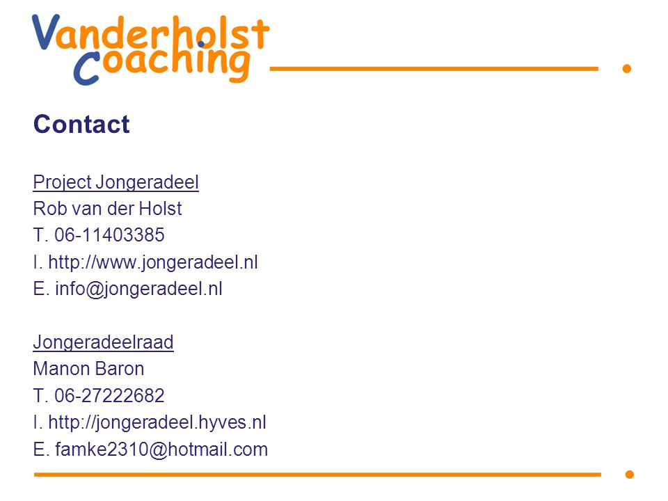Contact Project Jongeradeel Rob van der Holst T I.