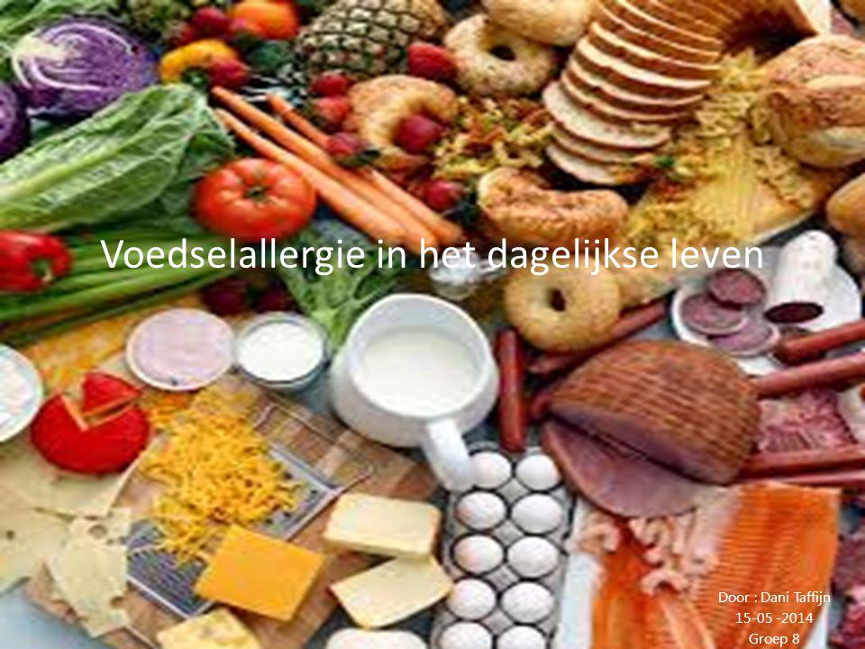 Voedselallergie in het dagelijkse leven Door : Dani Taffijn 15-05 -2014 Groep 8