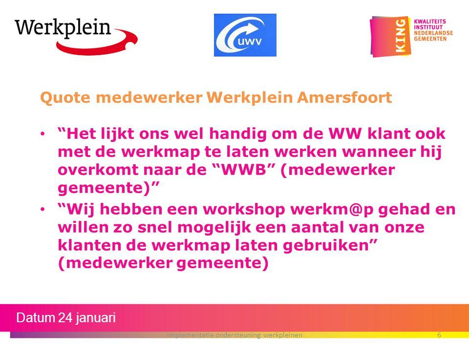 """Quote medewerker Werkplein Amersfoort """"Het lijkt ons wel handig om de WW klant ook met de werkmap te laten werken wanneer hij overkomt naar de """"WWB"""" ("""
