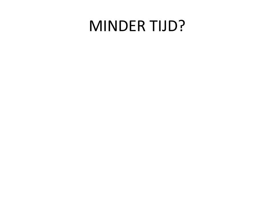MINDER TIJD