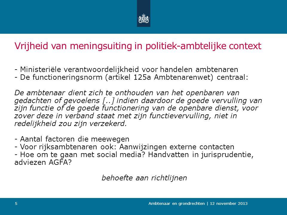 Vrijheid van meningsuiting in politiek-ambtelijke context - Ministeriële verantwoordelijkheid voor handelen ambtenaren - De functioneringsnorm (artike