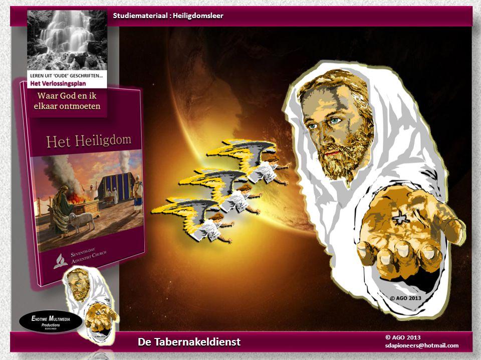 De Tabernakeldienst © AGO 2013 sdapioneers@hotmail.com Studiemateriaal : Heiligdomsleer