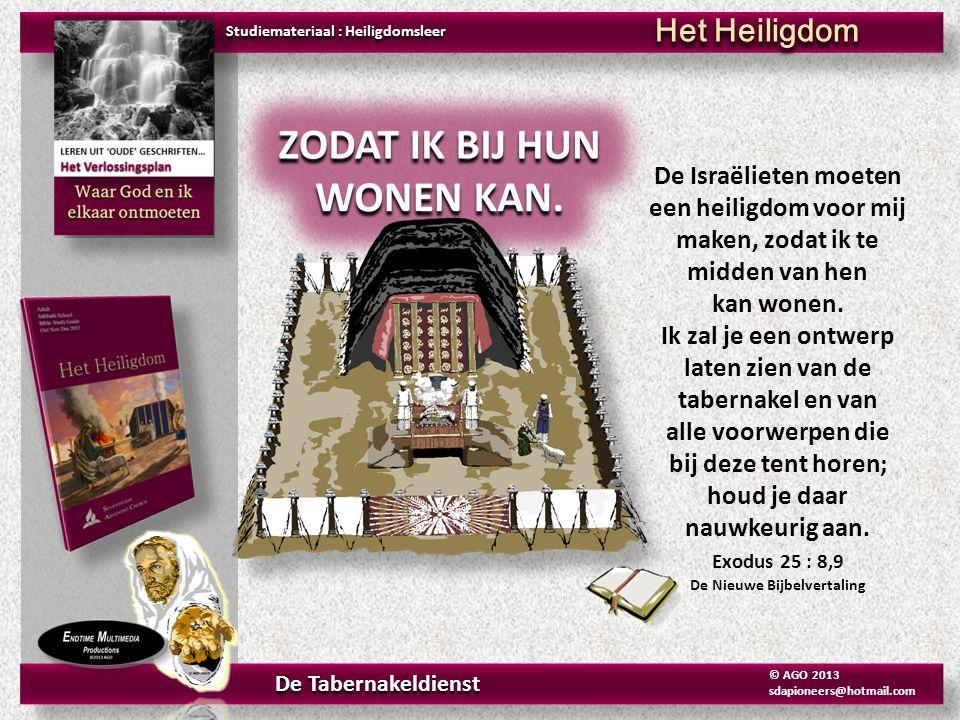 De ARK Exodus 25-30 De Nieuwe Bijbelvertaling Studiemateriaal : Heiligdomsleer Het Heiligdom De Tabernakeldienst © AGO 2013 sdapioneers@hotmail.com