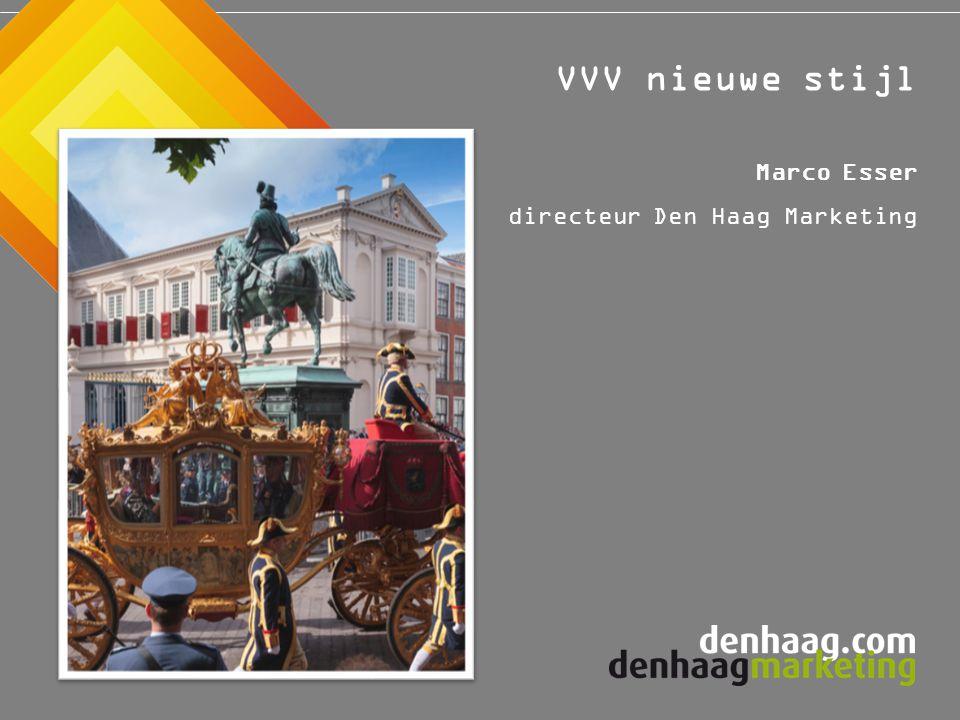 VVV nieuwe stijl Marco Esser directeur Den Haag Marketing