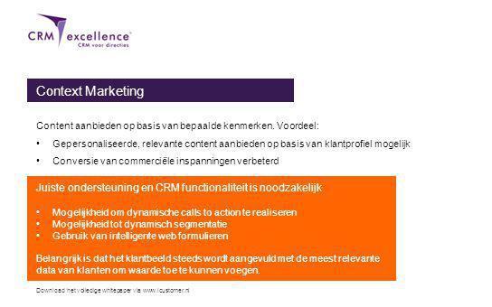 Download het volledige whitepaper via www.icustomer.nl Context Marketing Content aanbieden op basis van bepaalde kenmerken.