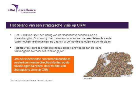 Download het volledige whitepaper via www.icustomer.nl Het belang van een strategische visie op CRM Het CEBR voorspelt een daling van de Nederlandse economie op de wereldranglijst.