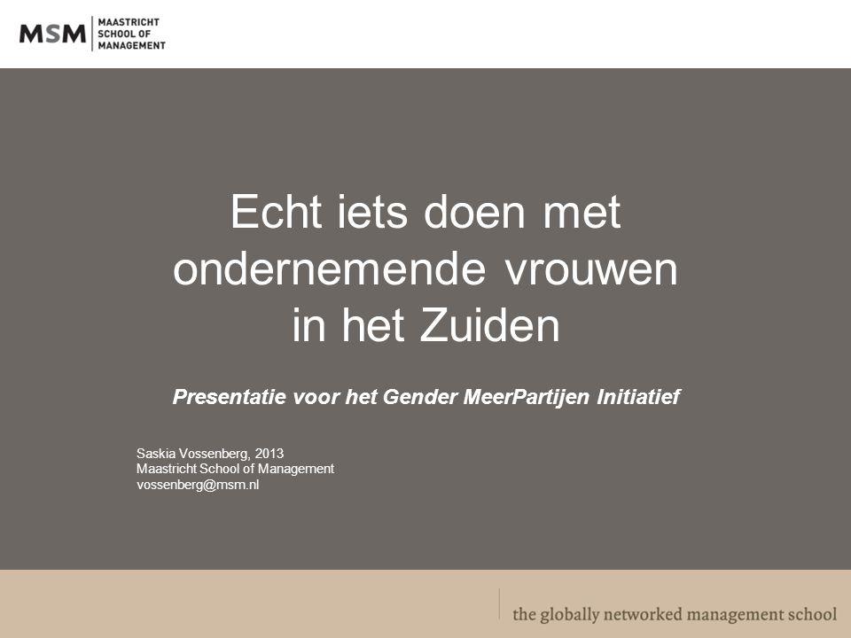Introductie Saskia Vossenberg Onderzoeker & Ondernemer Evaluatie - Onderwijs – Training - Advies Ondernemerschap, gender en ontwikkeling: de impact van beleid