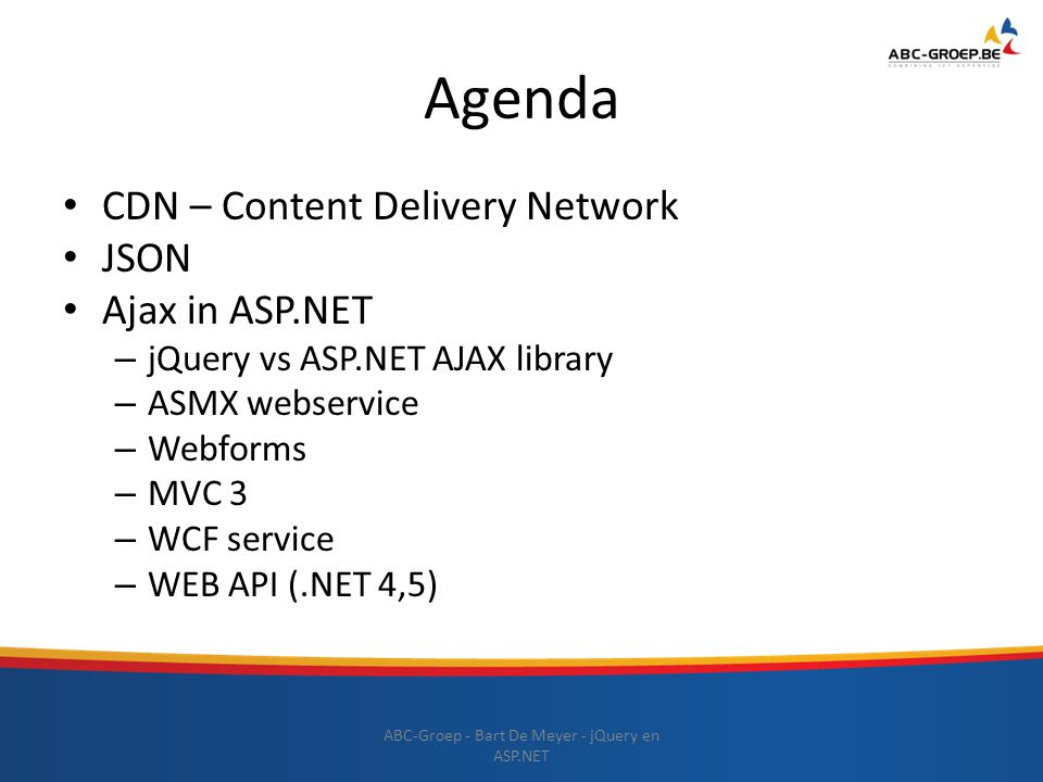 Agenda CDN – Content Delivery Network JSON Ajax in ASP.NET – jQuery vs ASP.NET AJAX library – ASMX webservice – Webforms – MVC 3 – WCF service – WEB A