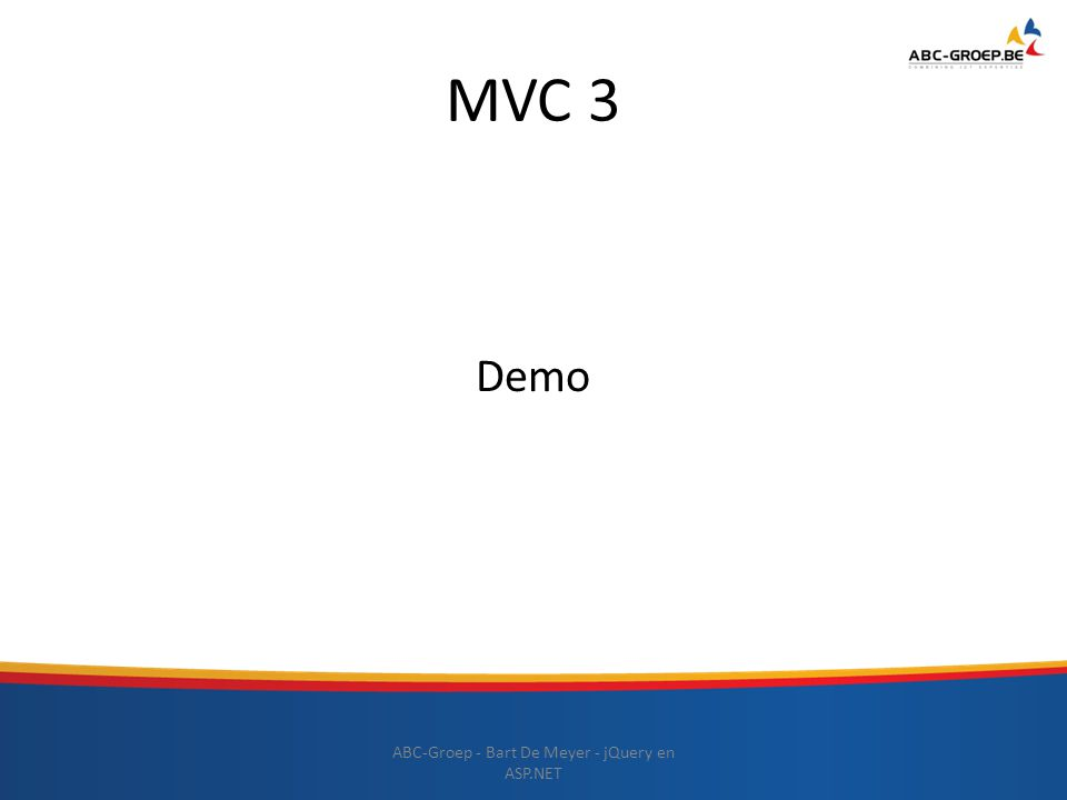 MVC 3 Demo ABC-Groep - Bart De Meyer - jQuery en ASP.NET