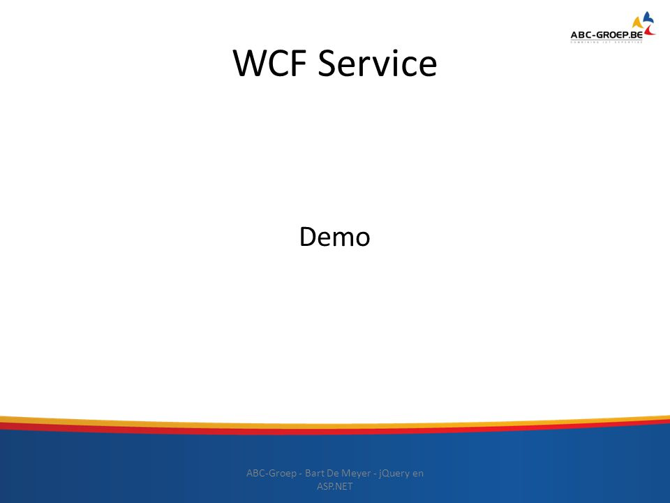WCF Service ABC-Groep - Bart De Meyer - jQuery en ASP.NET Demo