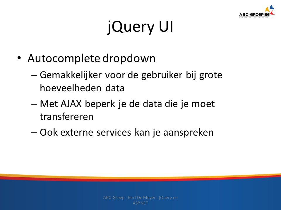 jQuery UI ABC-Groep - Bart De Meyer - jQuery en ASP.NET Autocomplete dropdown – Gemakkelijker voor de gebruiker bij grote hoeveelheden data – Met AJAX