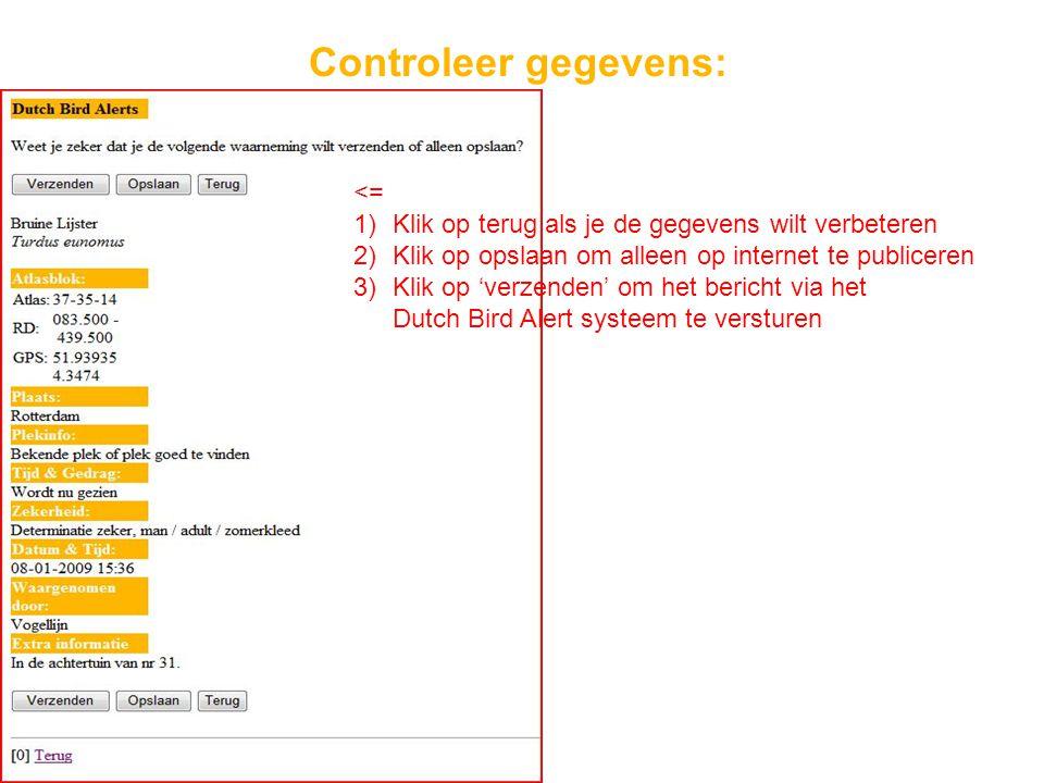 Controleer gegevens: <= 1)Klik op terug als je de gegevens wilt verbeteren 2)Klik op opslaan om alleen op internet te publiceren 3)Klik op 'verzenden'