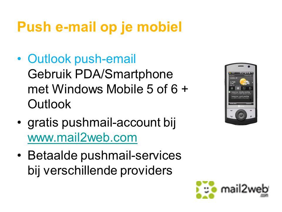 Outlook push-email Gebruik PDA/Smartphone met Windows Mobile 5 of 6 + Outlook gratis pushmail-account bij www.mail2web.com www.mail2web.com Betaalde p