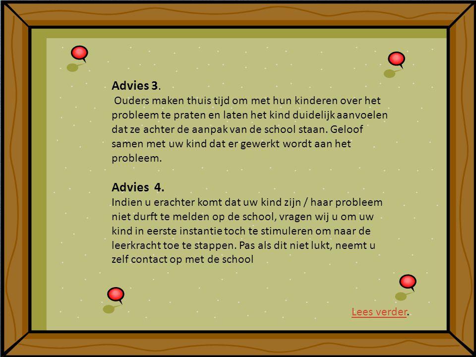 Advies 3. Ouders maken thuis tijd om met hun kinderen over het probleem te praten en laten het kind duidelijk aanvoelen dat ze achter de aanpak van de