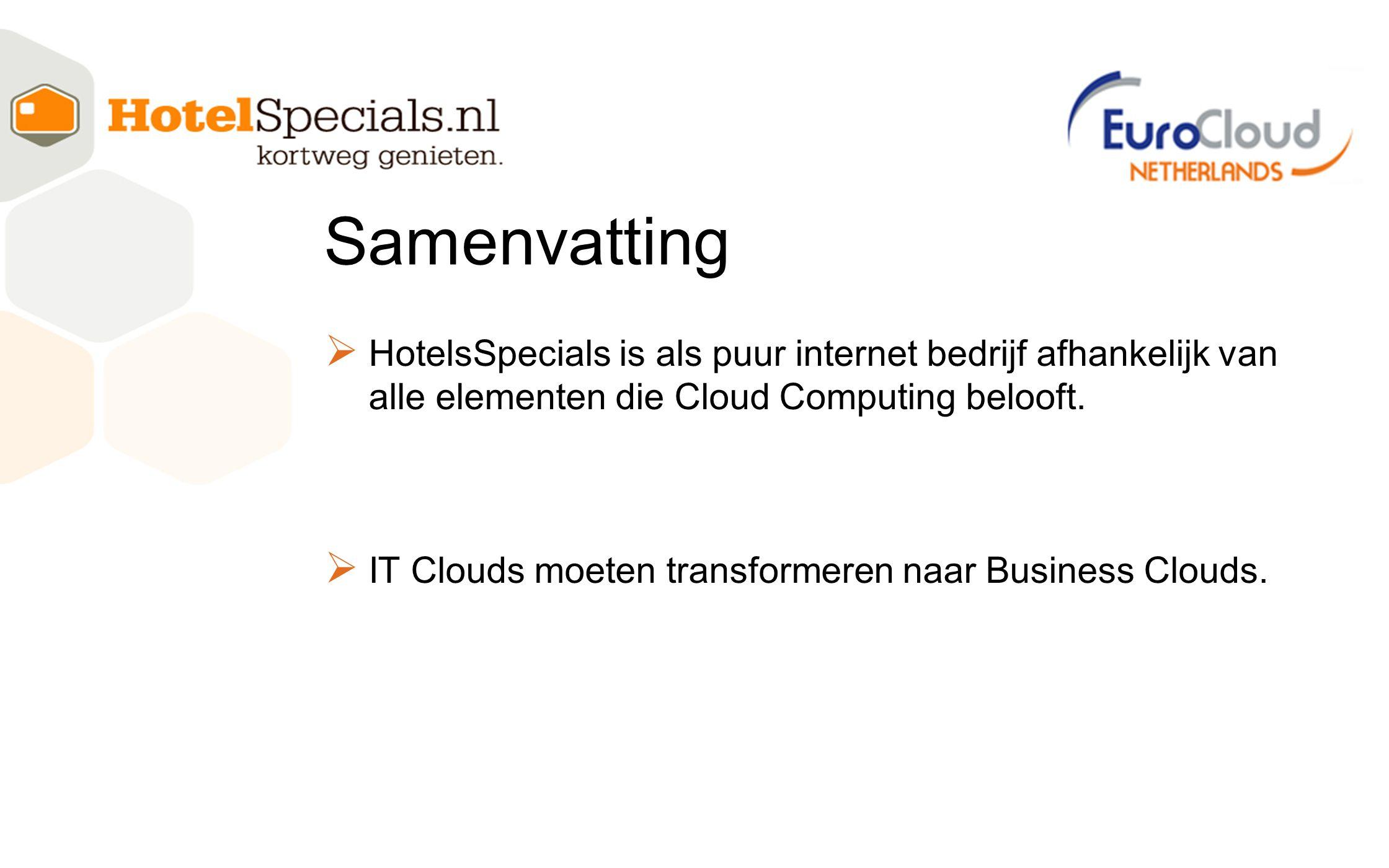  HotelsSpecials is als puur internet bedrijf afhankelijk van alle elementen die Cloud Computing belooft.
