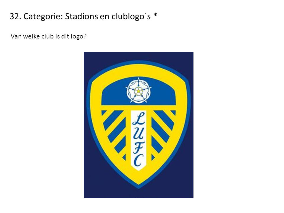 32. Categorie: Stadions en clublogo´s * Van welke club is dit logo