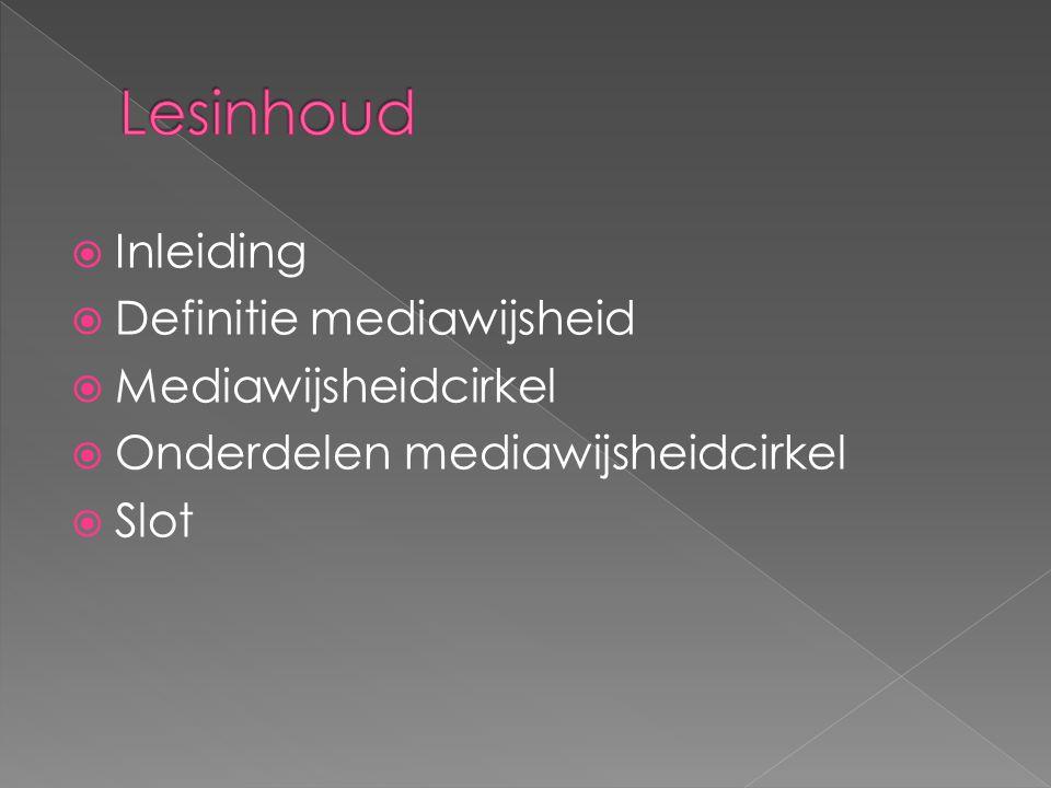 Inleiding  Definitie mediawijsheid  Mediawijsheidcirkel  Onderdelen mediawijsheidcirkel  Slot