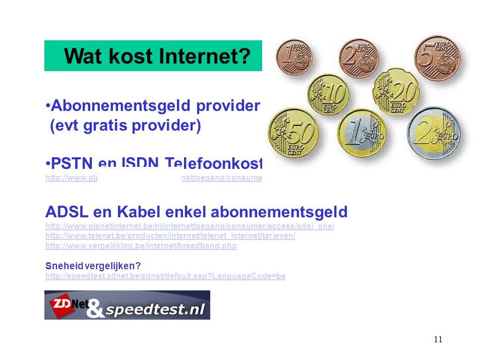 11 Abonnementsgeld provider (evt gratis provider) PSTN en ISDN Telefoonkosten http://www.planetinternet.be/nl/internettoegang/consumer/access/freedom_