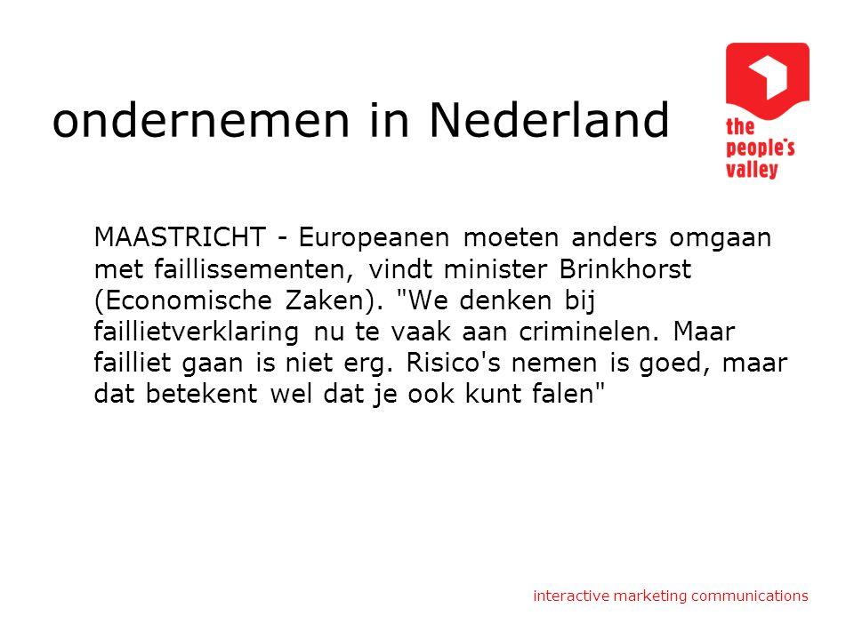 ondernemen in Nederland MAASTRICHT - Europeanen moeten anders omgaan met faillissementen, vindt minister Brinkhorst (Economische Zaken).