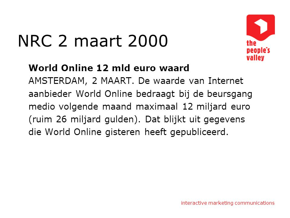 interactive marketing communications NRC 2 maart 2000 World Online 12 mld euro waard AMSTERDAM, 2 MAART.