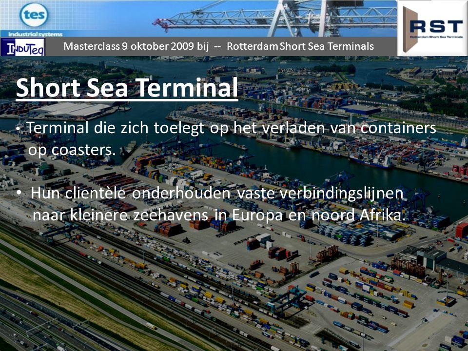 Masterclass 9 oktober 2009 bij -- Rotterdam Short Sea Terminals