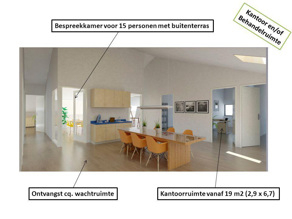 Bespreekkamer voor 15 personen met buitenterras Kantoorruimte vanaf 19 m2 (2,9 x 6,7)Ontvangst cq. wachtruimte Kantoor en/of Behandelruimte