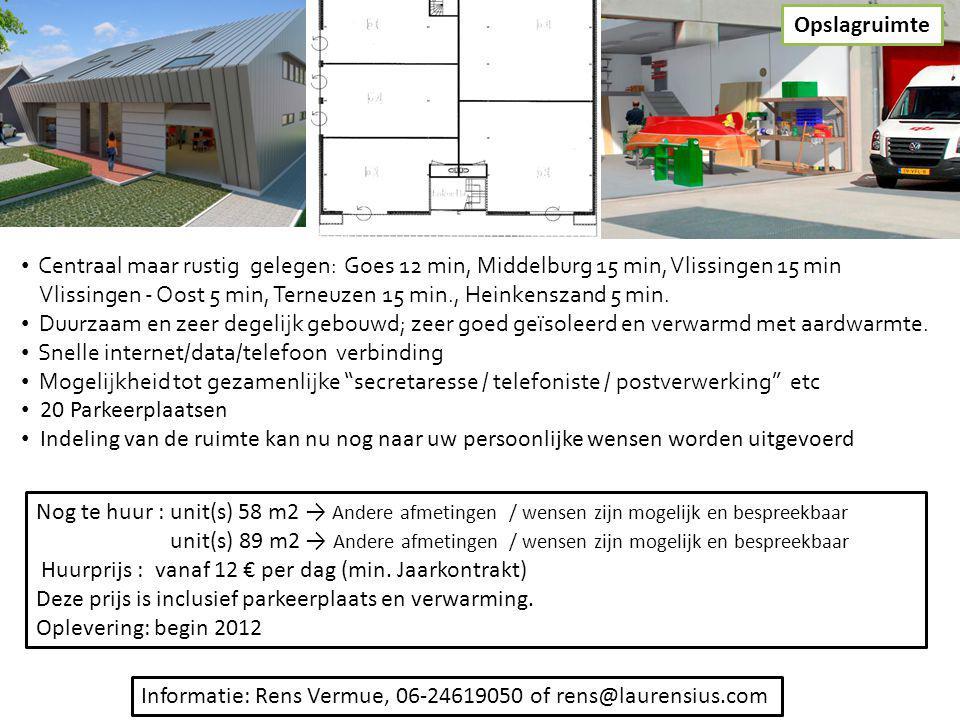 Opslagruimte Nog te huur : unit(s) 58 m2 → Andere afmetingen / wensen zijn mogelijk en bespreekbaar unit(s) 89 m2 → Andere afmetingen / wensen zijn mo