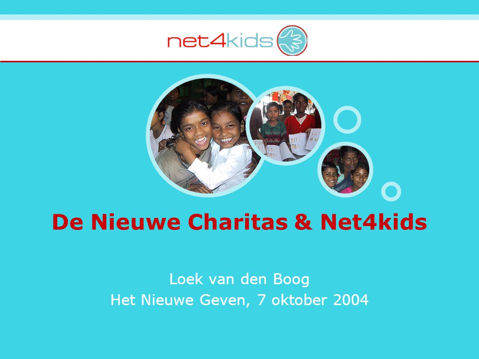 Vernieuwend Complementair Practisch }  meer kinderen helpen PROJECTEN DONATEURS Vrije Keus 100% naar project Individuele Rapportage Net4kids Aid Foundation PROJECTEN Net4kids Organisation ORGANISATIE Net4kids Continuity Fund CONTINUITEIT Service Agreement Kosten dekking Continuiteits- garantie Projecten