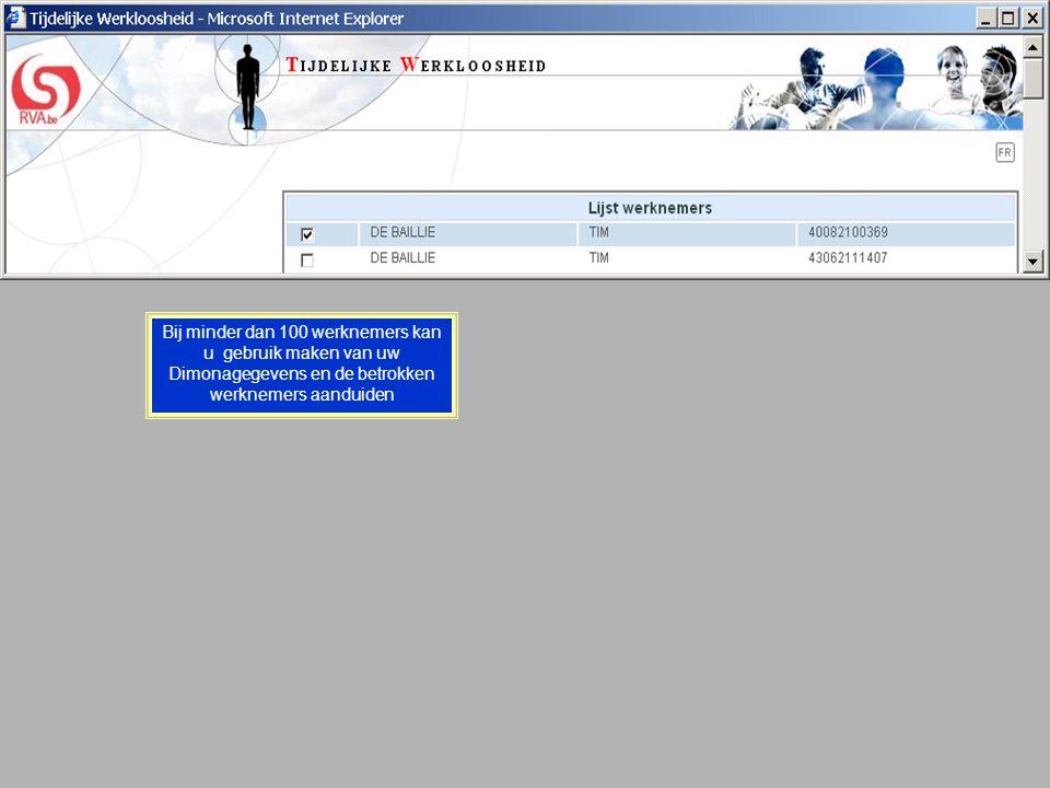 Bij minder dan 100 werknemers kan u gebruik maken van uw Dimonagegevens en de betrokken werknemers aanduiden