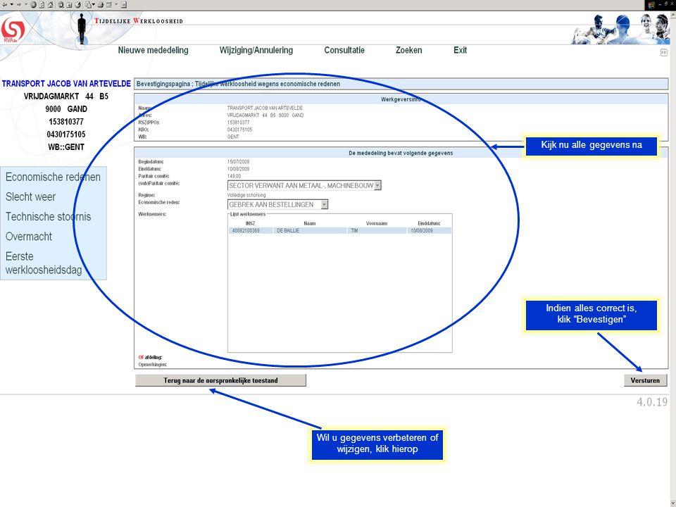 Kijk nu alle gegevens na Wil u gegevens verbeteren of wijzigen, klik hierop Indien alles correct is, klik Bevestigen