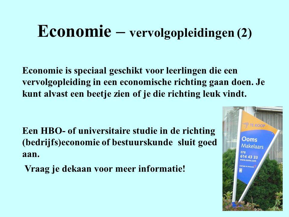 Economie – vervolgopleidingen (2) Economie is speciaal geschikt voor leerlingen die een vervolgopleiding in een economische richting gaan doen. Je kun