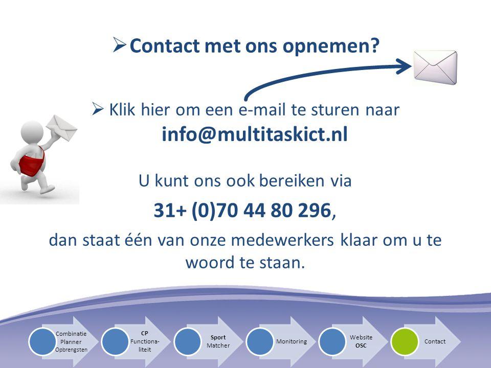  Contact met ons opnemen?  Klik hier om een e-mail te sturen naar info@multitaskict.nl U kunt ons ook bereiken via 31+ (0)70 44 80 296, dan staat éé