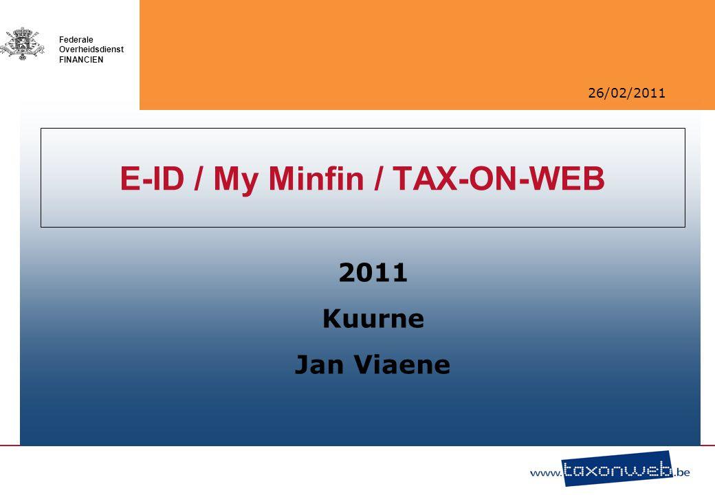 26/02/2011 Federale Overheidsdienst FINANCIEN MyMinfin: inkomen en fiscaliteit