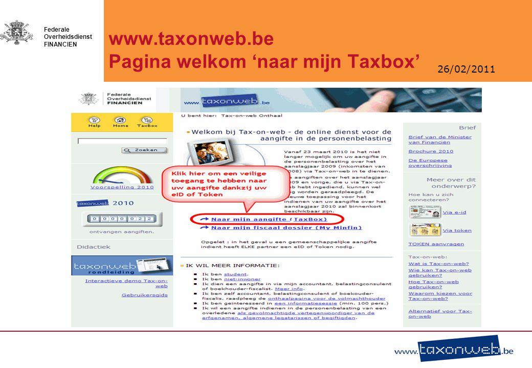 26/02/2011 Federale Overheidsdienst FINANCIEN www.taxonweb.be Pagina welkom 'naar mijn Taxbox'