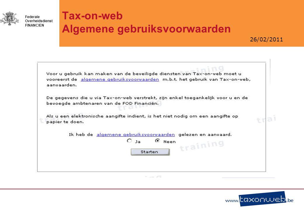26/02/2011 Federale Overheidsdienst FINANCIEN Tax-on-web Algemene gebruiksvoorwaarden