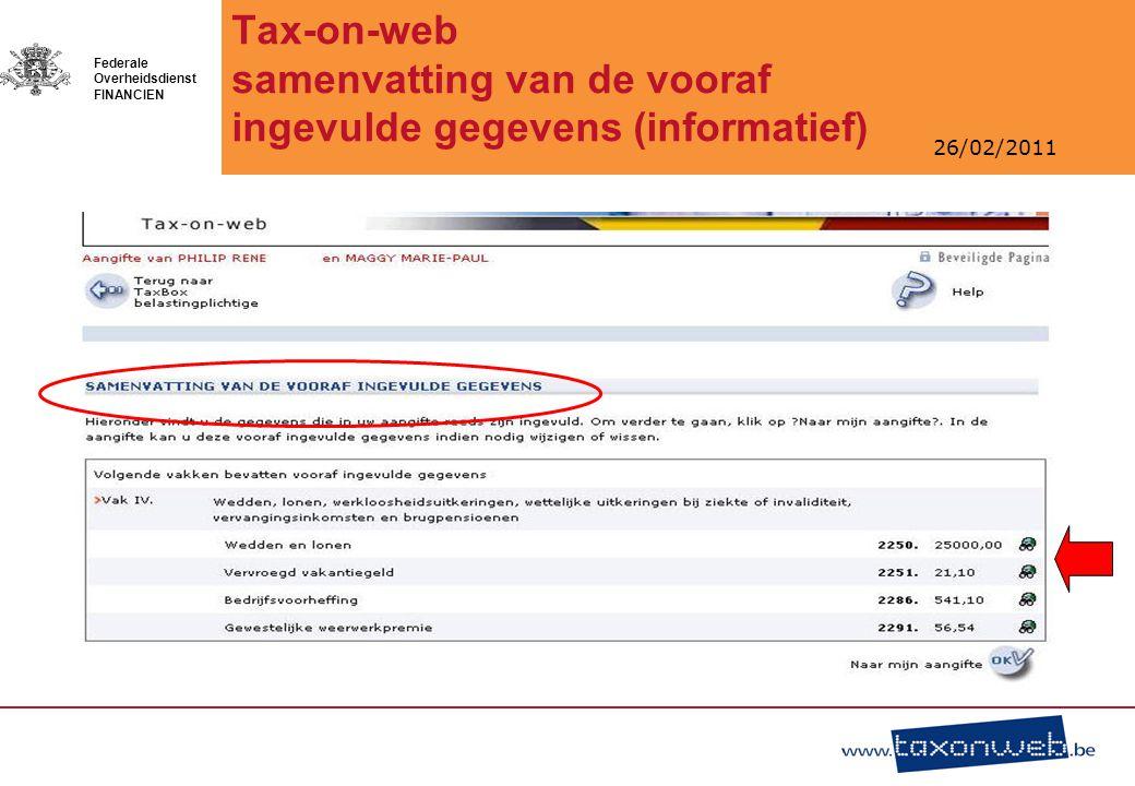 26/02/2011 Federale Overheidsdienst FINANCIEN Tax-on-web samenvatting van de vooraf ingevulde gegevens (informatief)