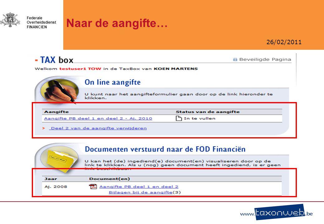 26/02/2011 Federale Overheidsdienst FINANCIEN Naar de aangifte…