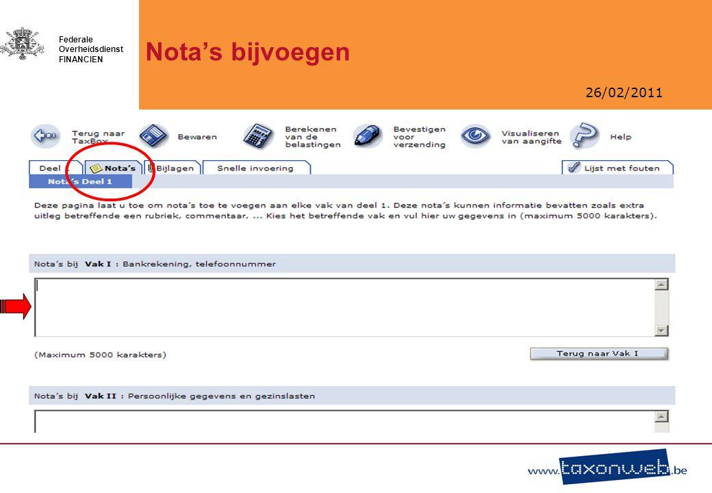 26/02/2011 Federale Overheidsdienst FINANCIEN Nota's bijvoegen