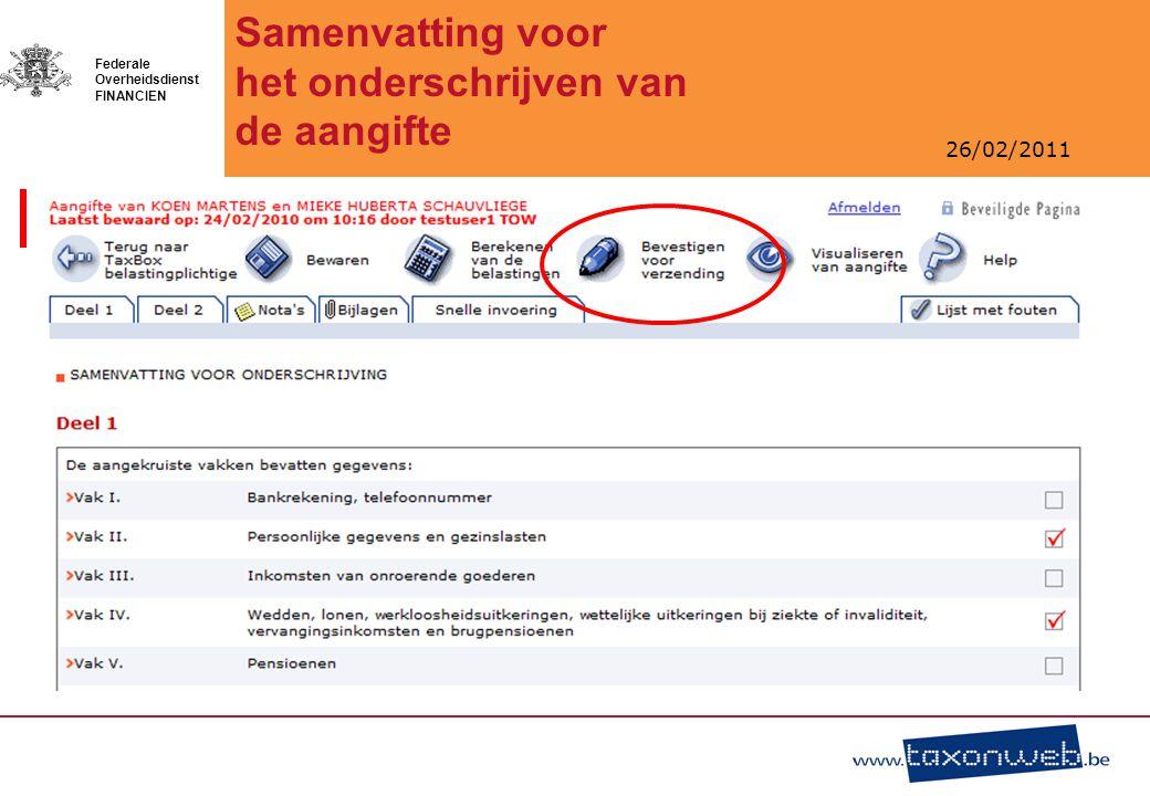 26/02/2011 Federale Overheidsdienst FINANCIEN Samenvatting voor het onderschrijven van de aangifte