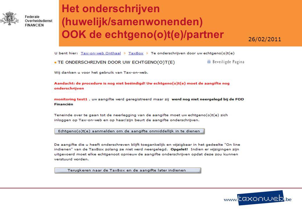 26/02/2011 Federale Overheidsdienst FINANCIEN Het onderschrijven (huwelijk/samenwonenden) OOK de echtgeno(o)t(e)/partner