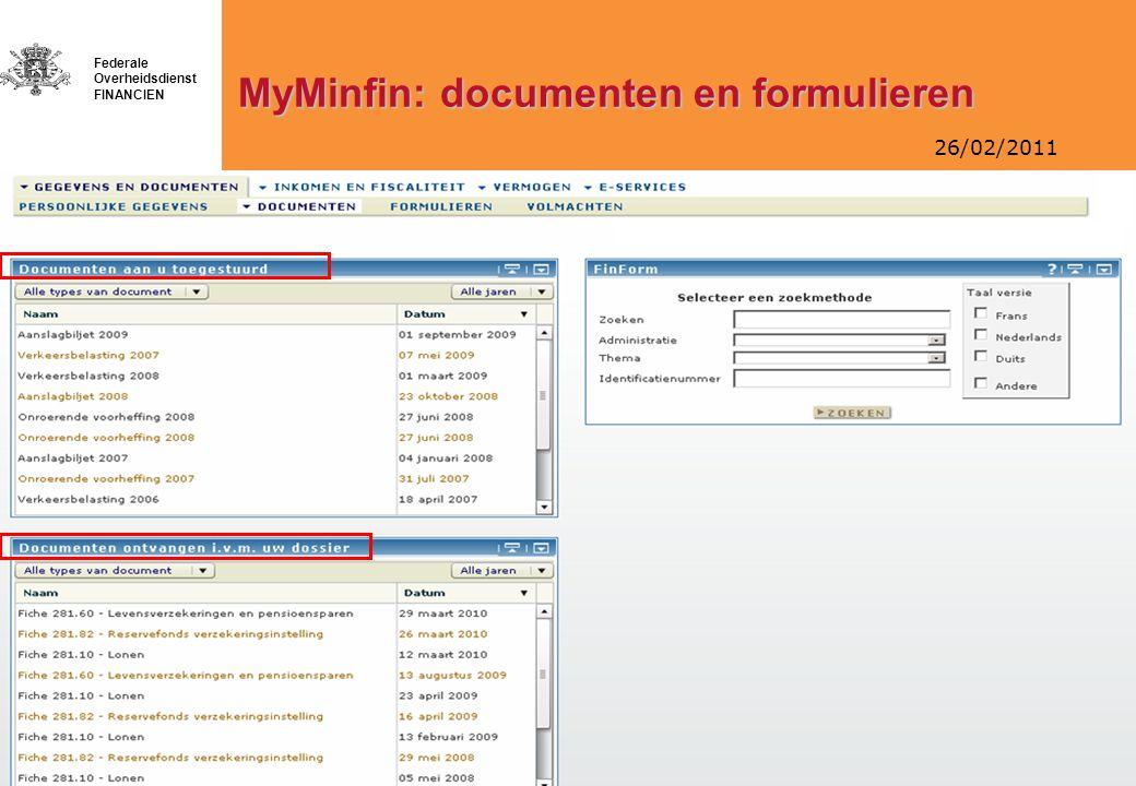 26/02/2011 Federale Overheidsdienst FINANCIEN MyMinfin: documenten en formulieren