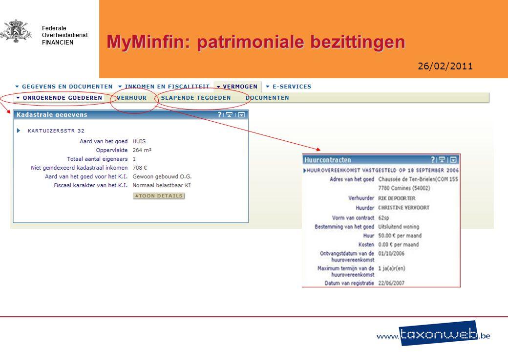 26/02/2011 Federale Overheidsdienst FINANCIEN MyMinfin: patrimoniale bezittingen