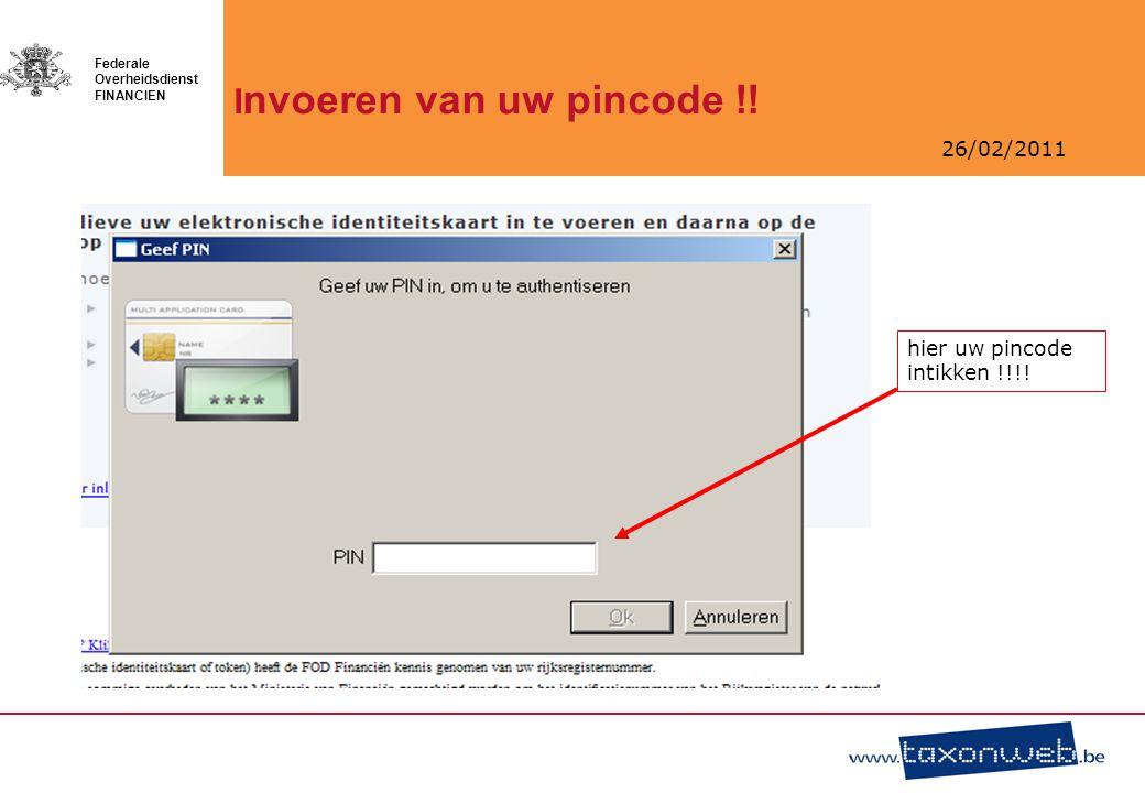 26/02/2011 Federale Overheidsdienst FINANCIEN MyMinfin : het portaal voor de burger
