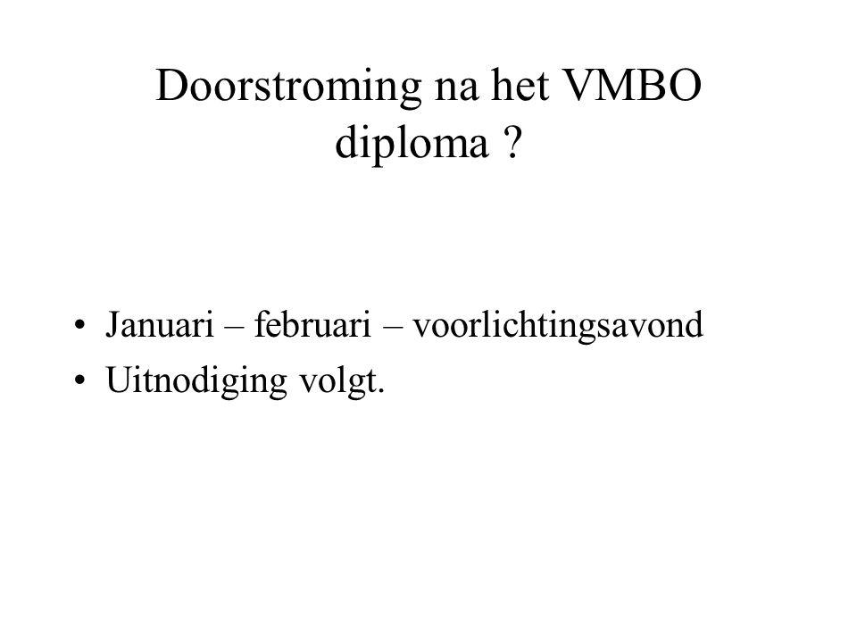 Doorstroming na het VMBO diploma ? Januari – februari – voorlichtingsavond Uitnodiging volgt.