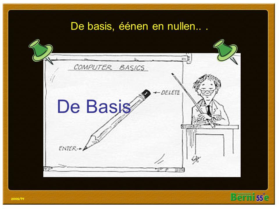 De basis, éénen en nullen... De Basis