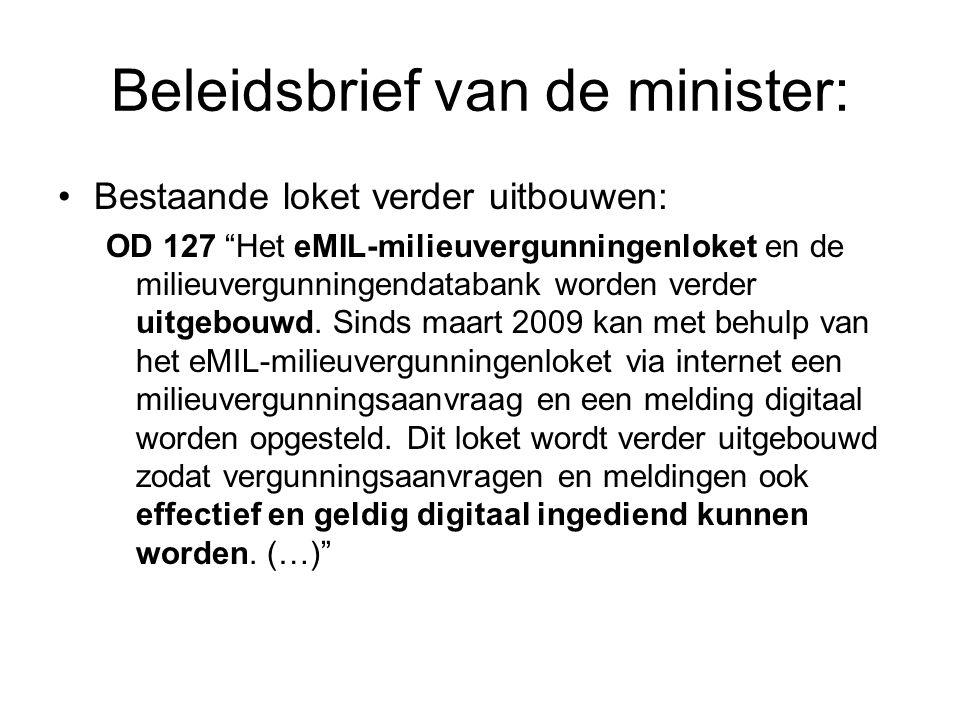 Beleidsbrief van de minister: Bestaande loket verder uitbouwen: OD 127 Het eMIL-milieuvergunningenloket en de milieuvergunningendatabank worden verder uitgebouwd.