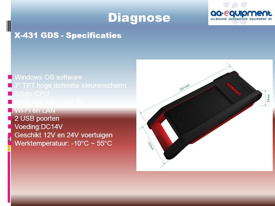 X-431 GDS - Specificaties Windows OS software 7 TFT hoge defenitie kleurenscherm 32bits CPU Hard disk kapaciteit:8G Wi-Fi en LAN 2 USB poorten Voeding:DC14V Geschikt 12V en 24V voertuigen Werktemperatuur: -10°C ~ 55°C Diagnose